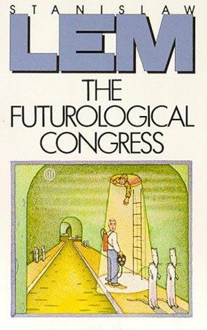 The Futurological Congress by Stanislaw Lem
