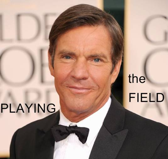 Dennis Quaid, Playing the Field