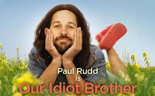 """""""Our Idiot Brother"""""""