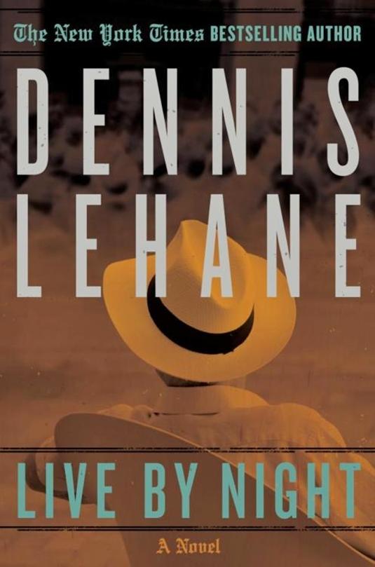 Live by Night, Dennis Lehane