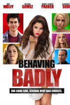 BEHAVING BADLY Posters and Photos