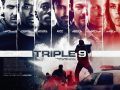 TRIPLE 9 Trailers and Posters